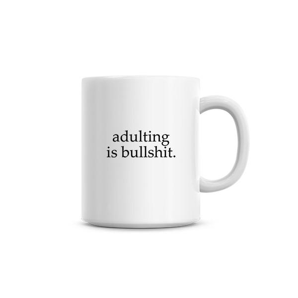 Adulting is Bullshit Mug